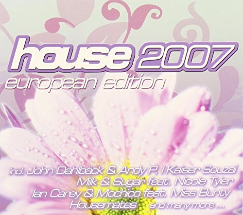 House 2007 European Edition House 2007 European Edition