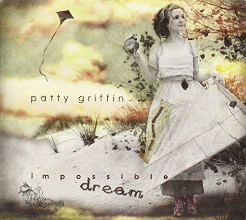 Patty Griffin Impossible Dream