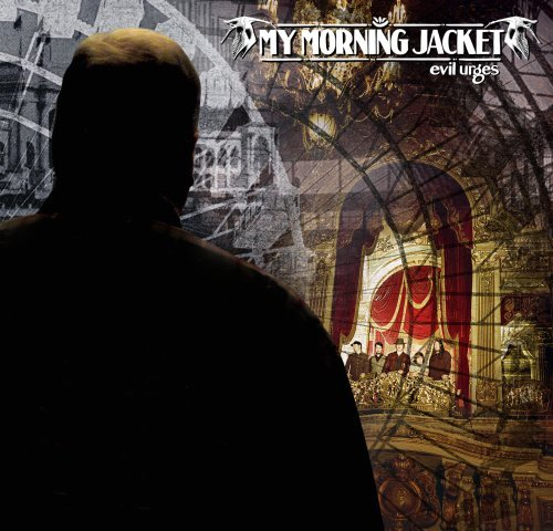My Morning Jacket Evil Urges