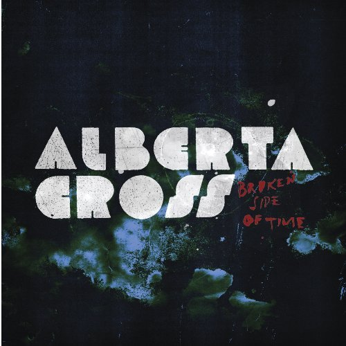 Alberta Cross Broken Side Of Time Digipak