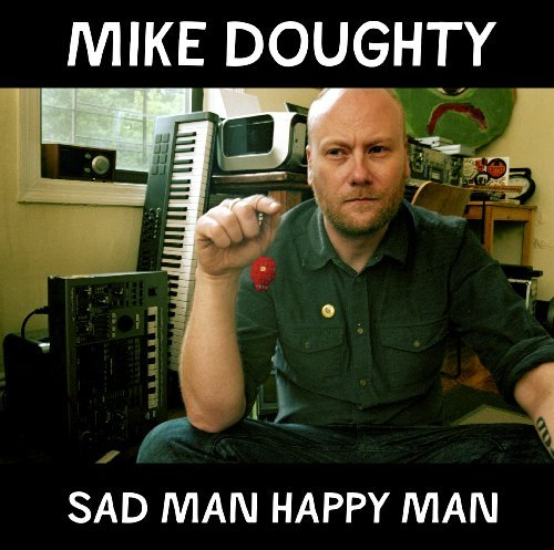 Mike Doughty Sad Man Happy Man Sad Man Happy Man