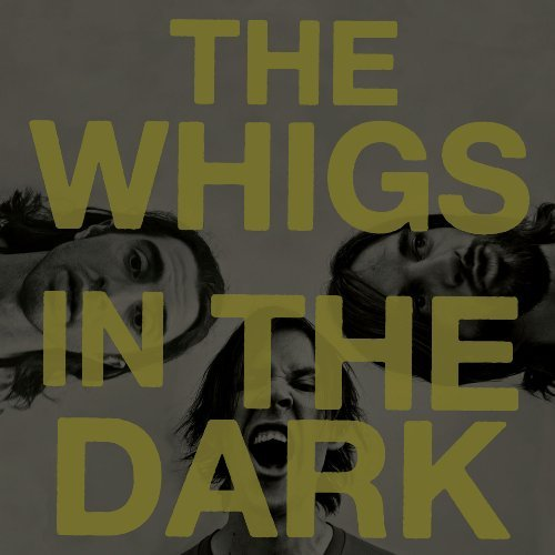 Whigs In The Dark