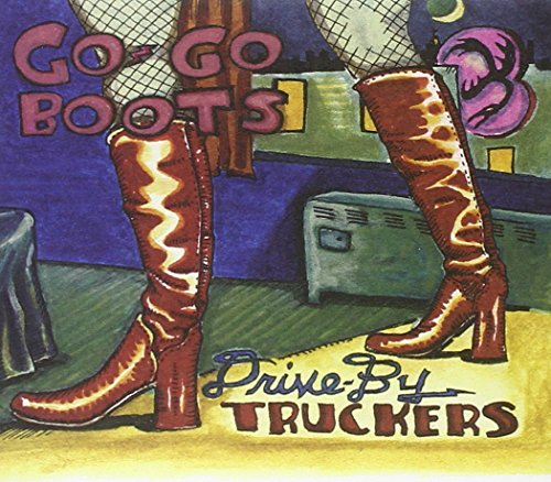 Drive By Truckers Go Go Boots