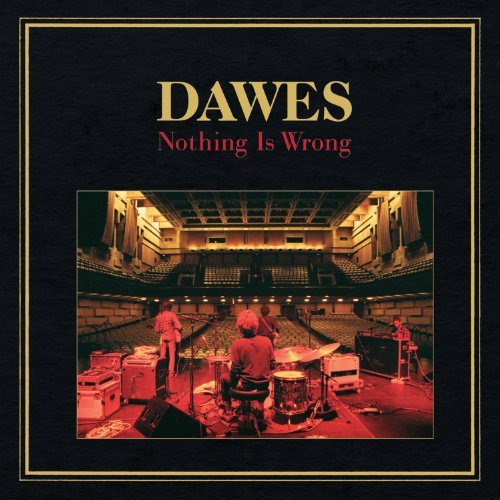 Dawes Nothing Is Wrong (lp) Gatefold
