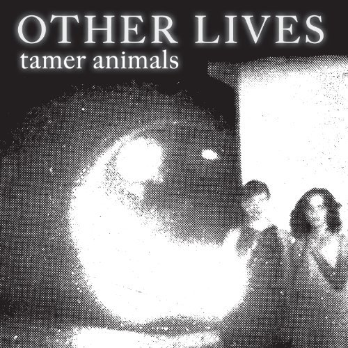 Other Lives Tamer Animals
