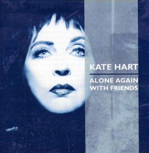 Kate Hart Alone Again With Friends