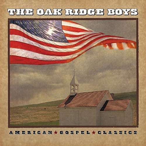 Oak Ridge Boys American Gospel Classics