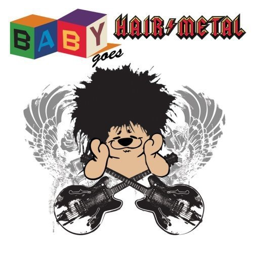 Baby Goes Series Baby Goes Hair Metal Baby Goes Series