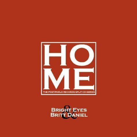 Bright Eyes & Britt Daniel Vol. 1 Home