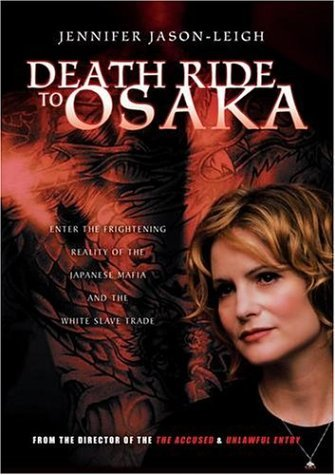 Death Ride To Osaka Jason Leigh Jennifer Clr Nr