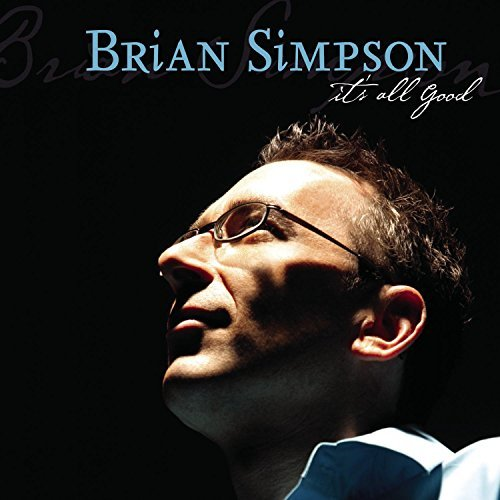 Brian Simpson It's All Good
