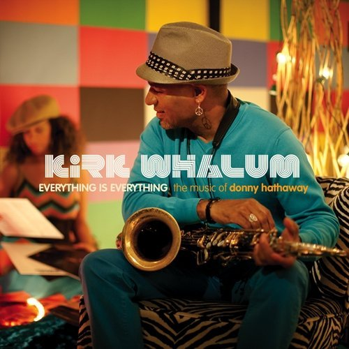 Kirk Whalum Everything Is Everything The