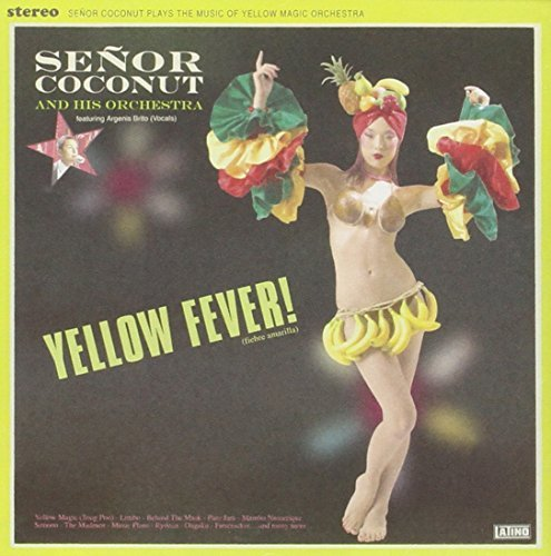 Senor Coconut Yellow Fever