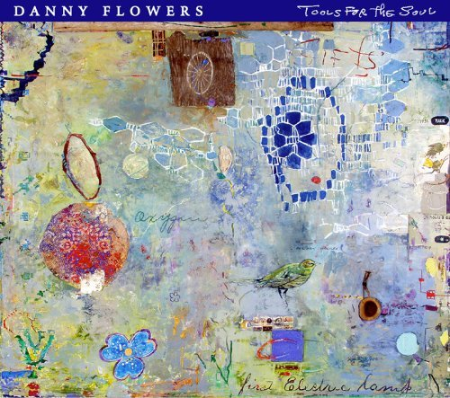 Flowers Danny Tools For The Soul