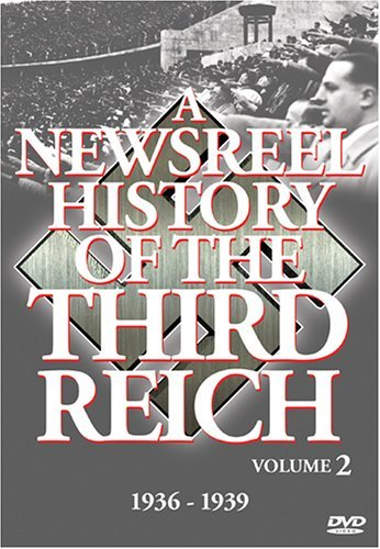 Vol. 2 Newsreel History Of The Newsreel History Of The Third Bw Nr