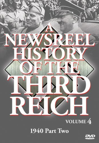 Vol. 4 Newsreel History Of The Newsreel History Of The Third Bw Nr