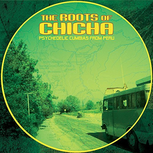 Roots Of Chicha Psychedelic C Roots Of Chicha Psychedelic C