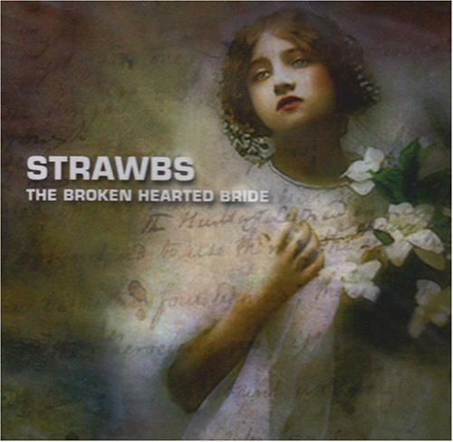Strawbs Broken Hearted Bride