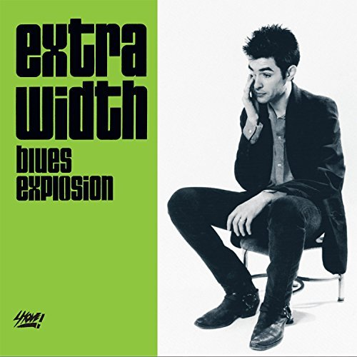 The Jon Spencer Blues Explosion Extra Width