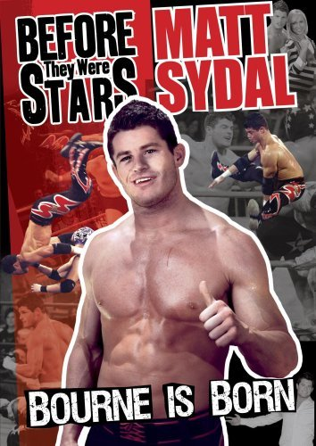 Before They Were Stars Matt Sydal Bourne Is Born Nr