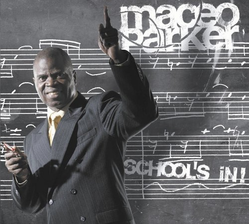 Maceo Parker School's In!