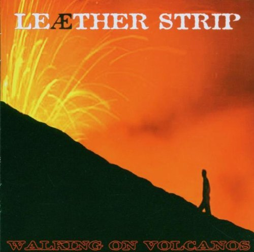 Leaether Strip Walking On Volcanos Ep