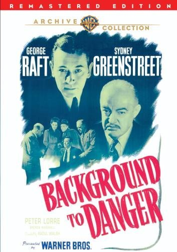 Background To Danger (remaster Raft Greenstreet Lorre Made On Demand Nr