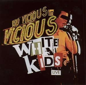 Vicious White Kids Sid Vicio Live At The Electric Ballroom