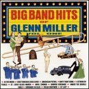 Glenn & His Orchestra Miller Vol. 1 Big Band Hits Of
