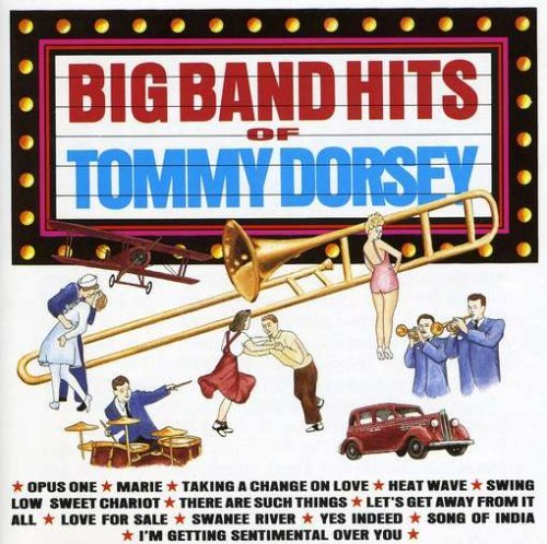Tommy Dorsey Big Band Hits Of