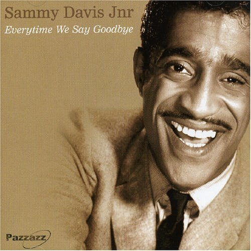 Sammy Jr. Davis Everytime We Say Goodbye