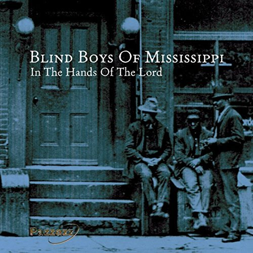 Blind Boys Of Alabama & Missis In The Hands Of The Lord