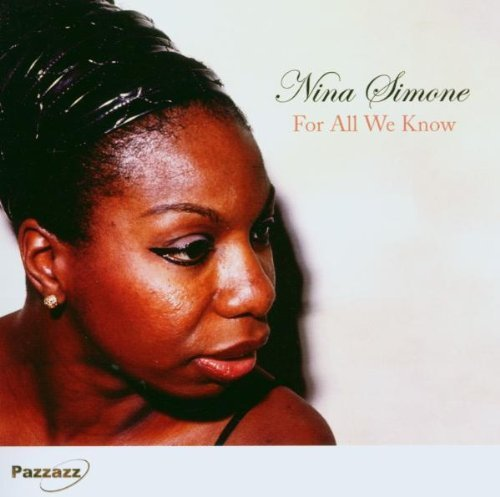 Nina Simone For All We Know