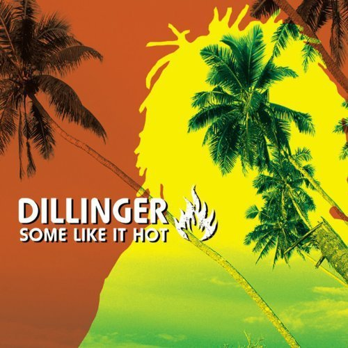 Dillinger Some Like It Hot