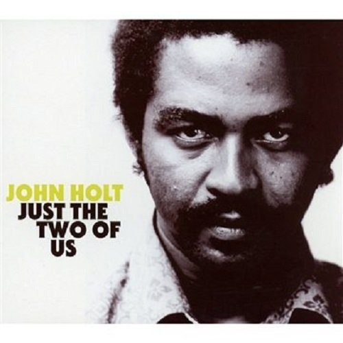 John Holt Just The Two Of Us