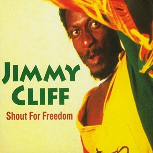 Jimmy Cliff Shout For Freedom
