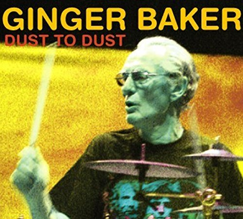Ginger Baker Dust To Dust
