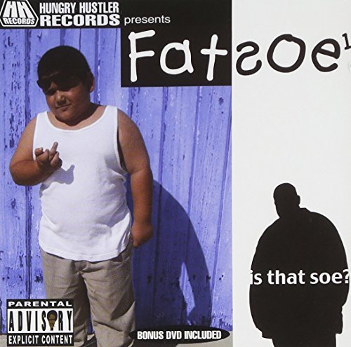 Fatsoe 1 Is That Soe?