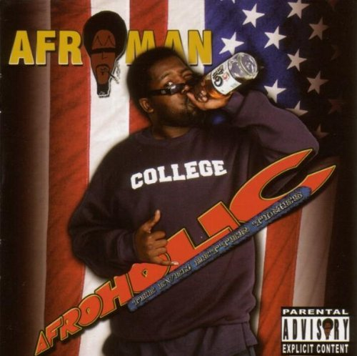 Afroman Afroholic The Even Better Time Explicit Version