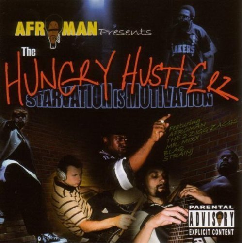 Afroman Hungry Hustlerz Starvation Is