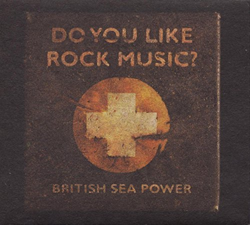 British Sea Power Do You Like Rock