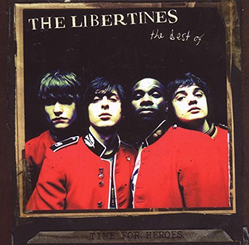 Libertines Time For Heroes Best Of The Li