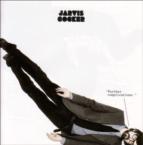 Jarvis Cocker Further Complications
