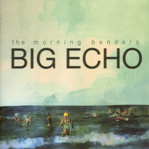 Morning Benders Big Echo
