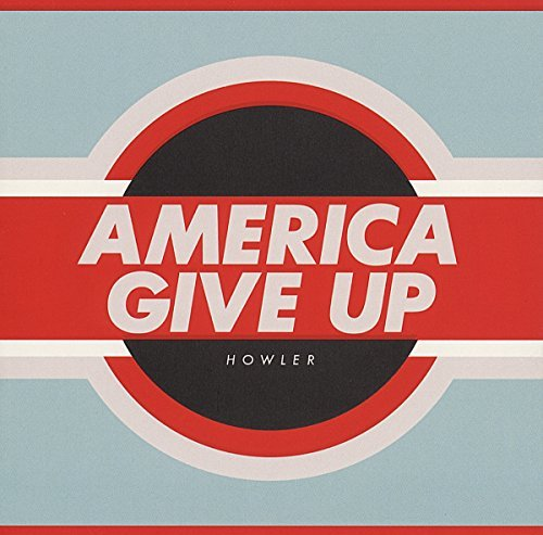 Howler America Give Up