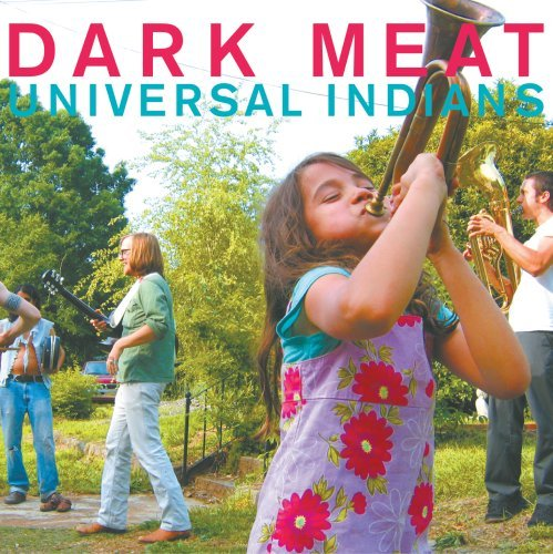Dark Meat Universal Indians Incl. Bonus Tracks