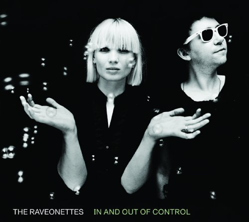 Raveonettes In & Out Of Control