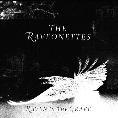Raveonettes Raven In The Grave