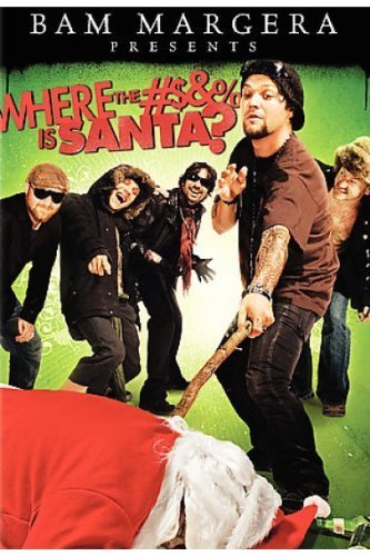 Bam Margera Presents Where The #$&% Is Santa? Margera Margera Nova