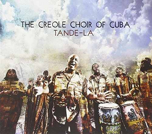 Creole Choir Of Cuba Tande La